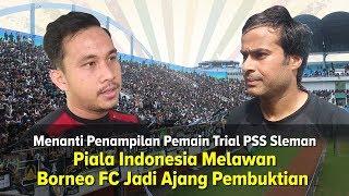 Ini Lho Pemain Trial PSS Sleman yang Siap Main Lawan Borneo FC