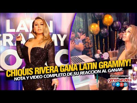 CHIQUIS RIVERA GANA LATIN GRAMMY / Nota y video completo de su reacción al ganar
