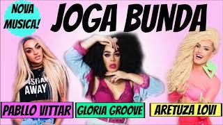Baixar Aretuza Lovi - Joga a Bunda (feat Pabllo Vittar & Gloria Groove)