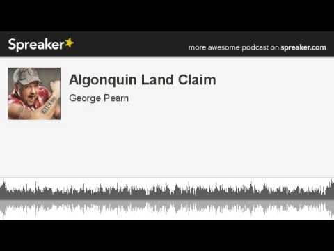 Algonquin Land Claim (made with Spreaker)
