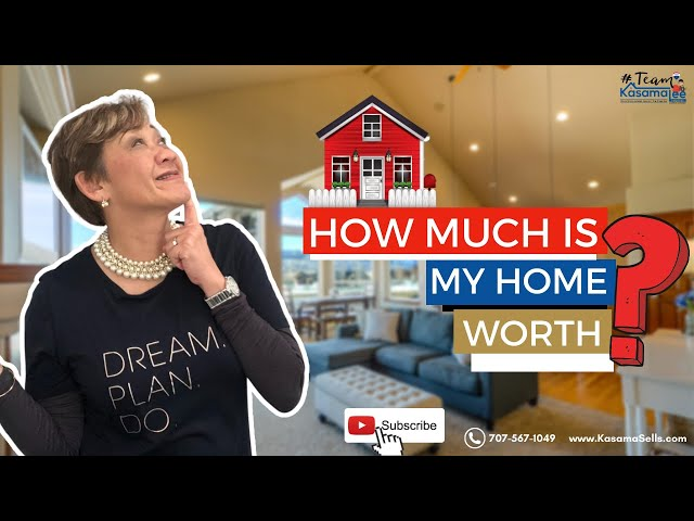 How much is my home worth? | Kasama Lee