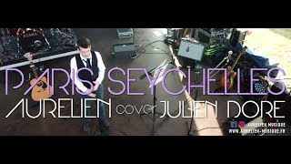 Aurélien - Paris Seychelles [Cover Reprise Julien Doré] Festival Les Notes en Folie