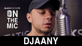 DJAANY | BlackStationTV: ON THE MIC S01EP06 | 2020