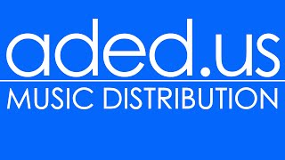 Music Distribution Tutorial @ADEDdotUS ADED.US
