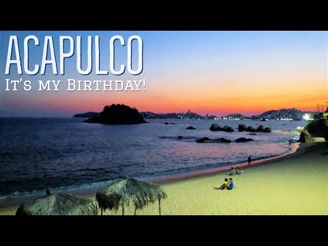 🇲🇽 ACAPULCO, MEXICO | BIRTHDAY MEAL & SEAFOOD by the BEACH! | MEXICO TRAVEL 2019