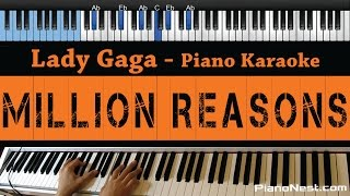 Lady Gaga - Million Reasons - LOWER Key (Piano Karaoke / Sing Along)