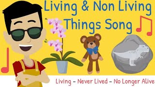 Living and Non Living Things Song for Kids! Living & Non Living Things
