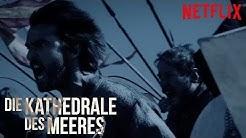 DIE KATHEDRALE DES MEERES Staffel 1 Review, Kritik & deutscher Trailer der neuen Netflix Serie 2018