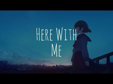 「Nightcore」 - Here With Me (Elina)