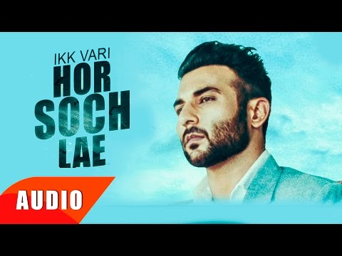 Ikk Vaari Hor Soch Lae (Full Audio Song) | Harish Verma | Punjabi Song Collection | Speed Records