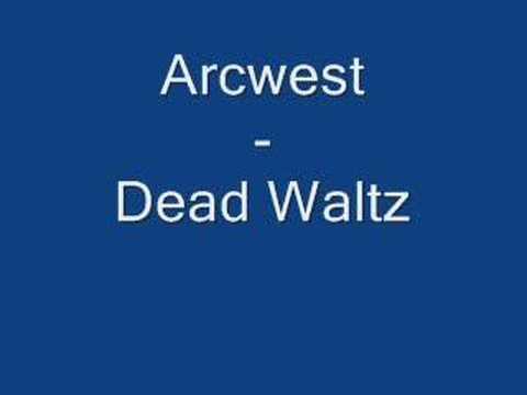 Arcwest - Dead Waltz