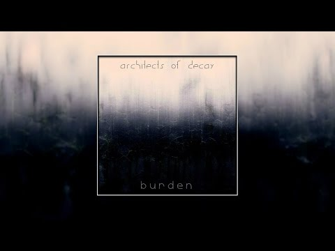 Architects Of Decay - Burden