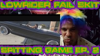 "My ReAction/ReView to ""Lowrider Fail Skit: Spitting Game EP.2"""