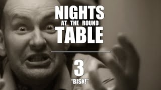 "Nights at the Round Table Ep3 | ""BISK!"""