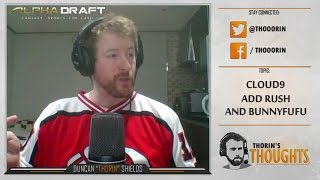 thorin s thoughts c9 adds rush and bunnyfufu lol