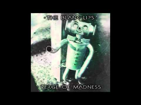 The Blank Lips - Verge of Madness