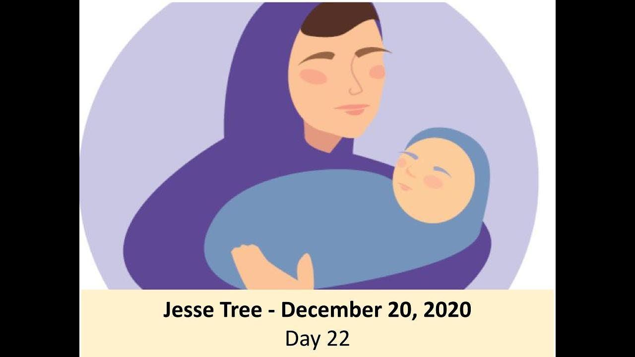 Jesse Tree - December 20, 2020 - Day 22