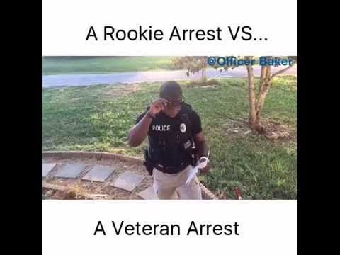 A Rookie Arrest VS.Veteran Arrest