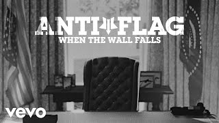 Anti-Flag - When The Wall Falls