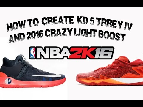 NBA 2K16 How to create KD Trey 5 IV and 2016 crazylight boost