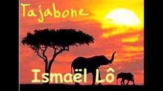 ISMAEL LO  - Tajabone