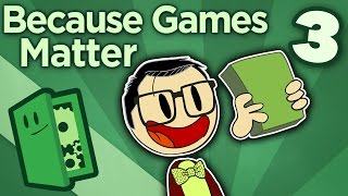 Because Games Matter - How Video Games Saved My Life - Extra Credits