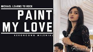 Michael Learns To Rock - Paint My Love versi Keroncong