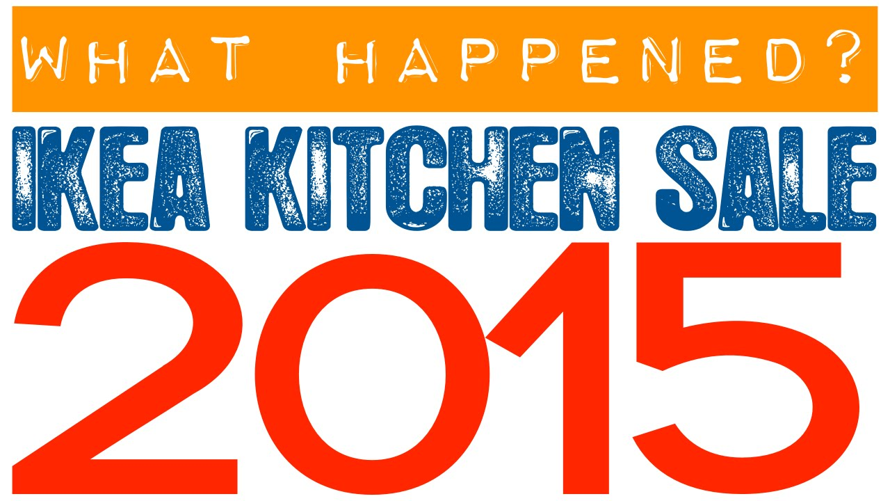 ikea kitchen sale 2015 you ll never believe what happened youtube