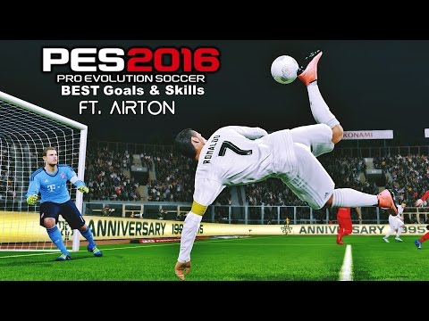 PES 2016 - Best Goals & Skills Ft. Airton