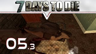 7 DAYS TO DIE Alpha 10 ★ #05 - Ich konnte nicht einmal schreien.... ★ [ Deutsch German Gameplay]