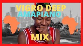 VIGRO DEEP Amapiano Mix 2020