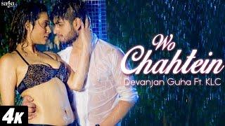 Wo Chahtein - Devanjan Guha Ft. KLC - Full Song - New Hindi Song 2016 - 4k Video