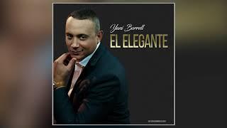 Yani Borrell - El Elegante ( Audio Oficial)