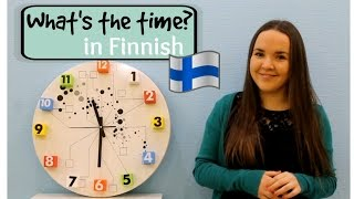 Finnish lesson 12. - What time is it? Mitä kello on? Opiskele suomea. Учим финский.