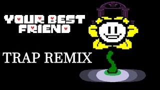 [Undertale] Your Best Friend: Trap Remix (Mixterious Remix)