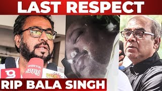 Celebrities Pay Last Respects to Bala Singh