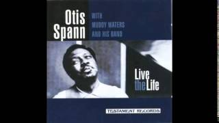 Otis Spann With Muddy Waters and His Band - What