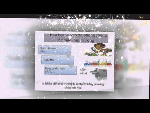 Clip giới thiệu bài giảng điện tử - Hóa học và vấn đề môi trường