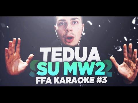 """TEDUA SU MW2"" -  FFA KARAOKE IN LIVE CON TRICKSHOT #3!"