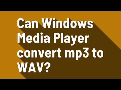 Can Windows Media Player Convert Mp3 To WAV?