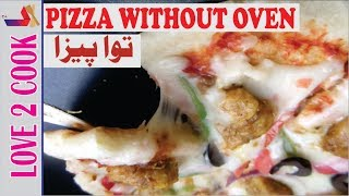 Tawa Pizza Without Yeast-Chicken Pizza Recipe-Homemade Pan Pizza In Urdu 2019