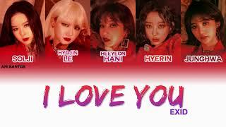EXID (이엑스아이디) – I LOVE YOU (알러뷰) Lyrics (Color Coded - HAN|R…