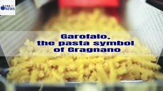 Garofalo, the pasta symbol of Gragnano (Naples)