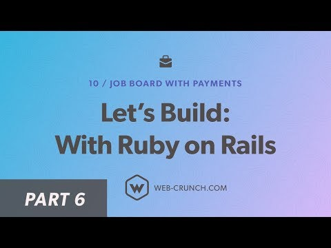 Let's Build: With Ruby on Rails - 06 -Job Controller and Stripe Setup - Job Board with Payments