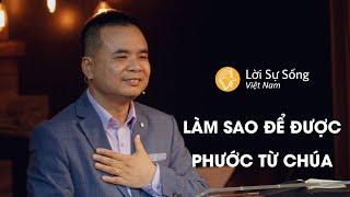 Làm Sao Để Được Phước Từ Chúa? | Mục Sư Phạm Tuấn Nhượng | BGCN 26/01/2020
