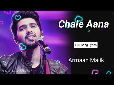 Download Chale Aana (LYRICS) - Armaan Malik   De De Pyaar De   Ajay Devgan & Rakul Preet Singh   Kunal Verma