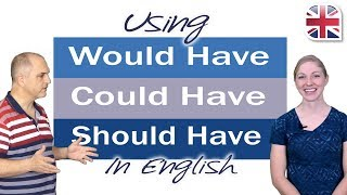 Using Would Have, Could Have, Should Have - English Grammar Lesson