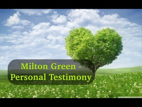 Milton Green - Amazing Personal Testimony | Must Watch