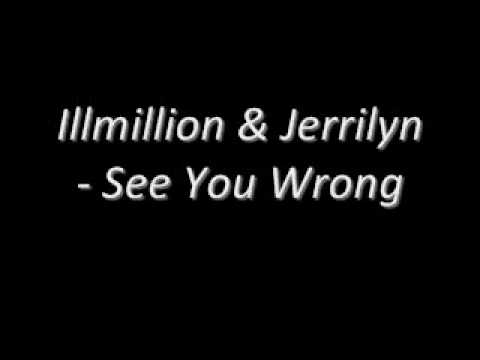 illmillion jerrilyn see you wrong