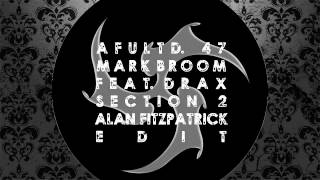Mark Broom feat. Drax - Section 2 (Alan Fitzpatrick Edit) [AFU LIMITED]